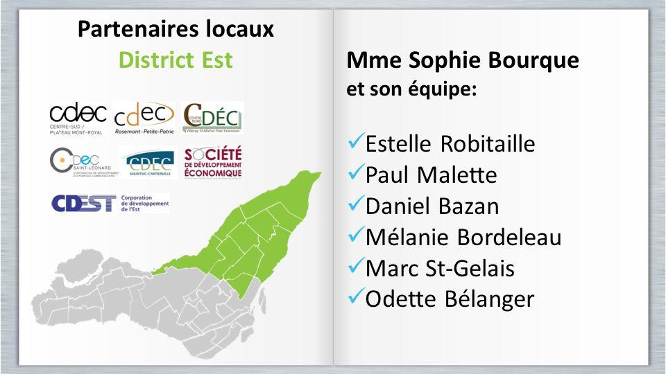 Partenaires locaux District Est Partenaires locaux District EstMme Sophie Bourque et son équipe: Estelle Robitaille Paul Malette Daniel Bazan Mélanie