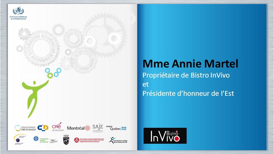 Mme Annie Martel Propriétaire de Bistro InVivo et Présidente dhonneur de lEst Mme Annie Martel Propriétaire de Bistro InVivo et Présidente dhonneur de