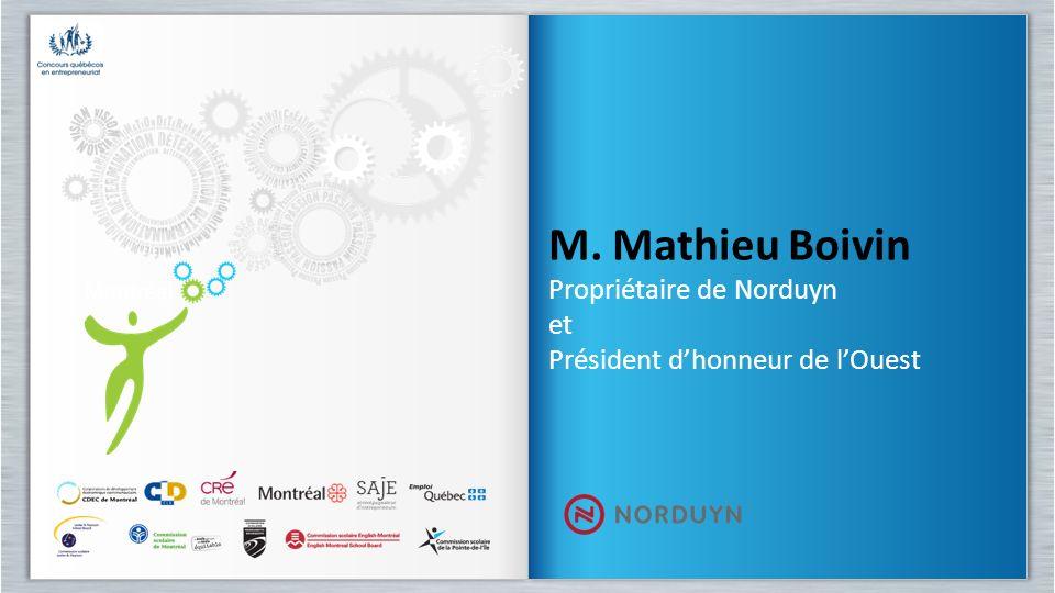 M. Mathieu Boivin Propriétaire de Norduyn et Président dhonneur de lOuest M. Mathieu Boivin Propriétaire de Norduyn et Président dhonneur de lOuest