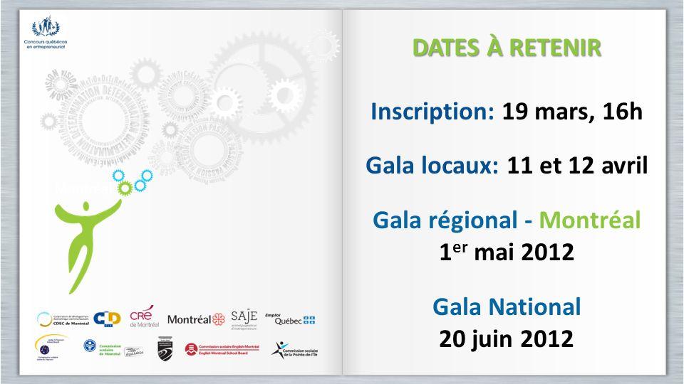 DATES À RETENIR Inscription: 19 mars, 16h Gala locaux: 11 et 12 avril Gala régional - Montréal 1 er mai 2012 Gala National 20 juin 2012 DATES À RETENI