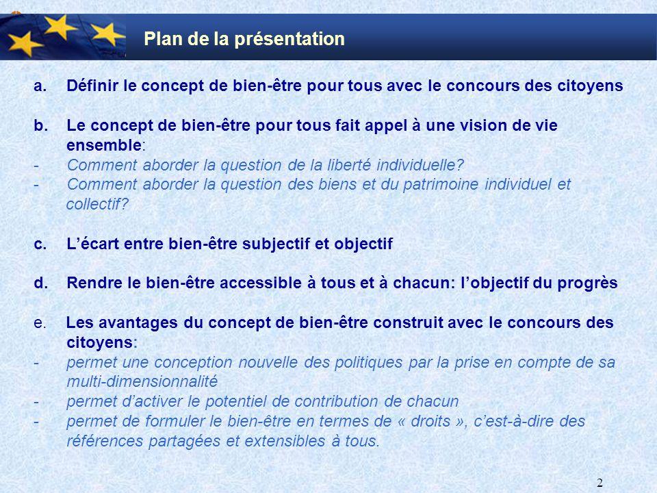 2 Plan de la présentation a.Définir le concept de bien-être pour tous avec le concours des citoyens b.