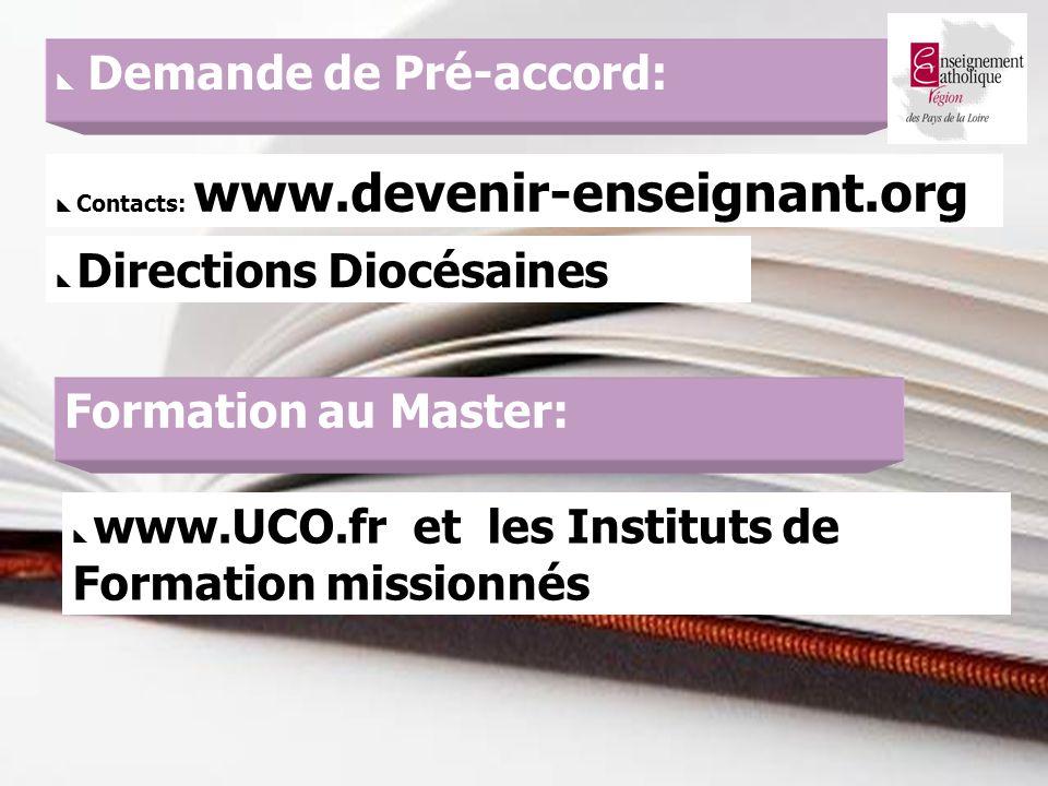 21 Demande de Pré-accord: Contacts: www.devenir-enseignant.org Directions Diocésaines Formation au Master: www.UCO.fr et les Instituts de Formation missionnés