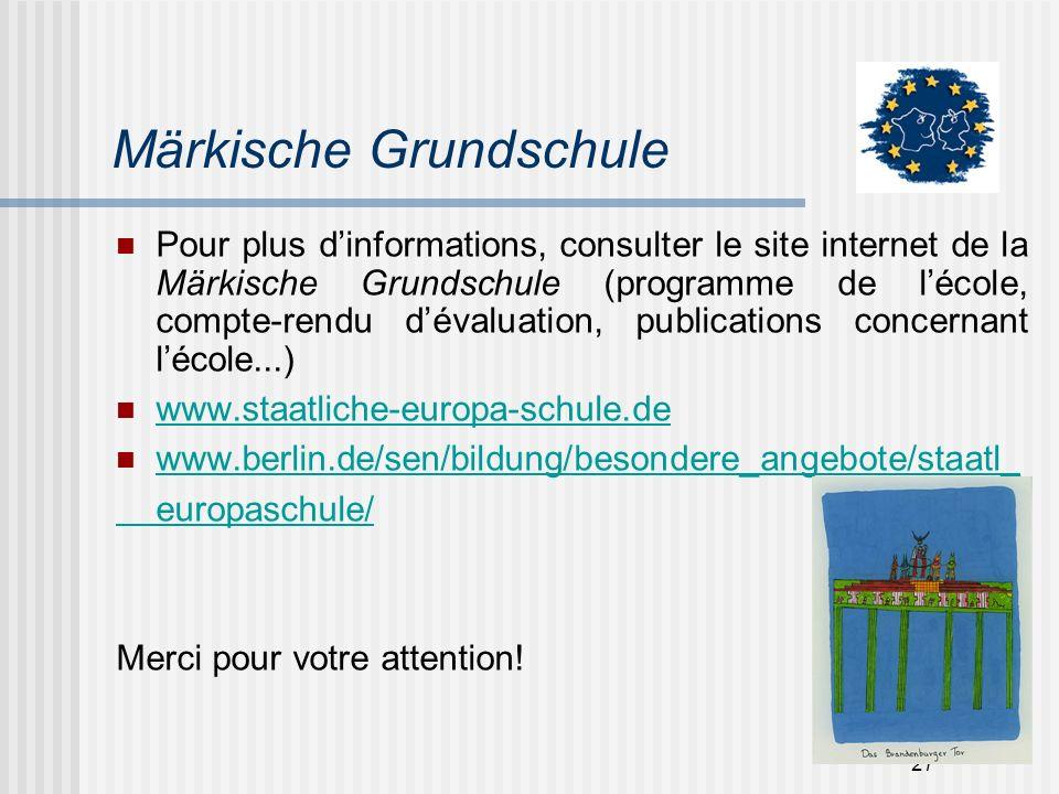 27 Märkische Grundschule Pour plus dinformations, consulter le site internet de la Märkische Grundschule (programme de lécole, compte-rendu dévaluatio