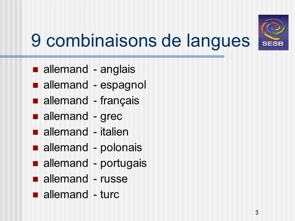 3 9 combinaisons de langues allemand - anglais allemand - espagnol allemand - français allemand - grec allemand - italien allemand - polonais allemand