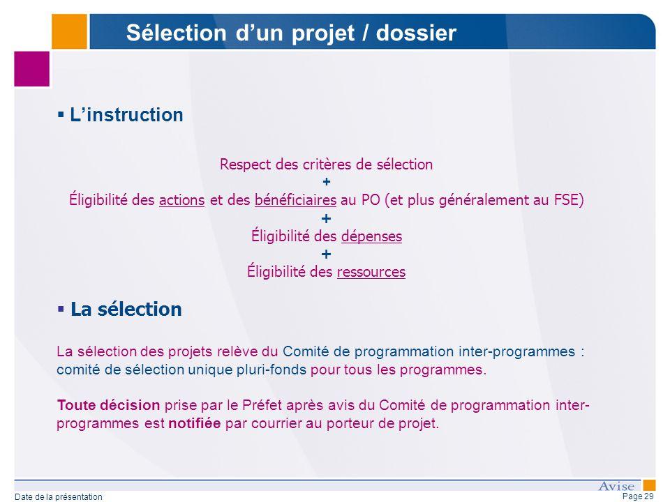 Page 29 Date de la présentation Linstruction Respect des critères de sélection + Éligibilité des actions et des bénéficiaires au PO (et plus généralem