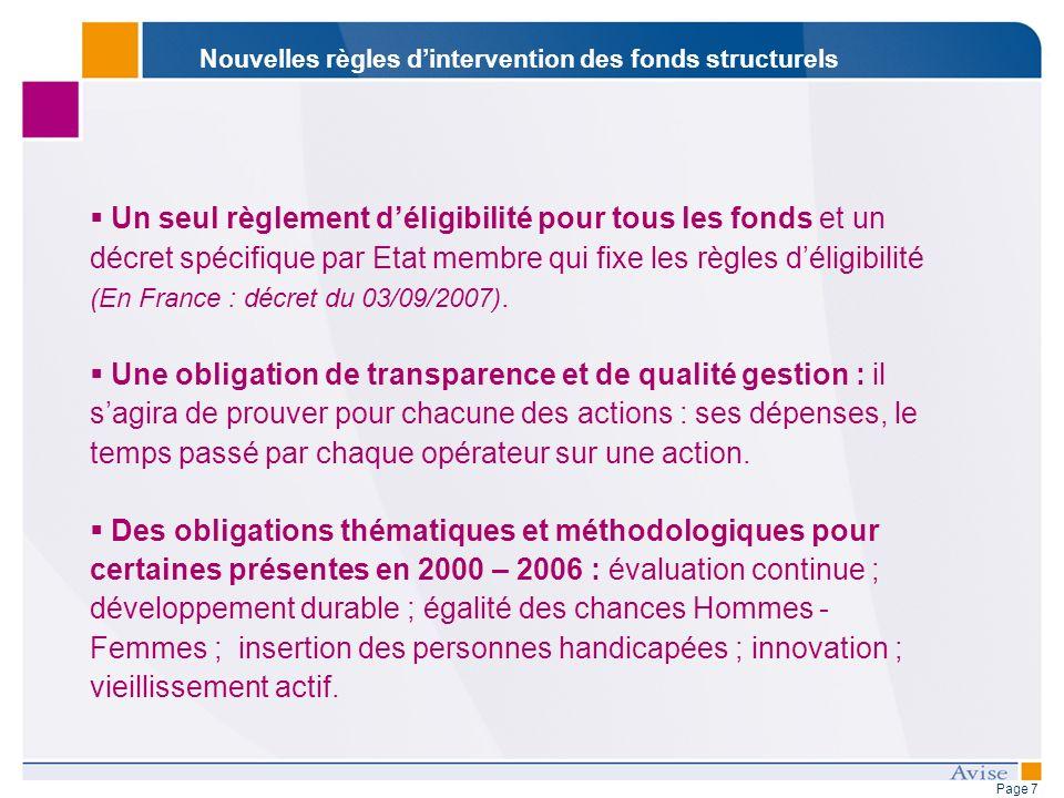 Page 7 Un seul règlement déligibilité pour tous les fonds et un décret spécifique par Etat membre qui fixe les règles déligibilité (En France : décret du 03/09/2007).