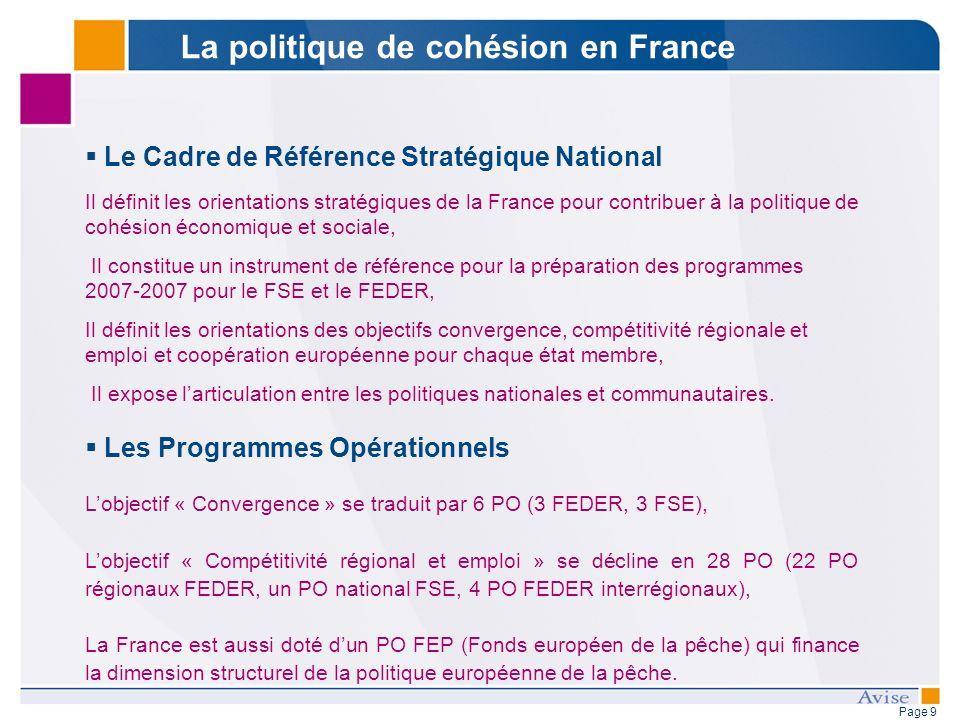 Page 9 Le Cadre de Référence Stratégique National Il définit les orientations stratégiques de la France pour contribuer à la politique de cohésion éco