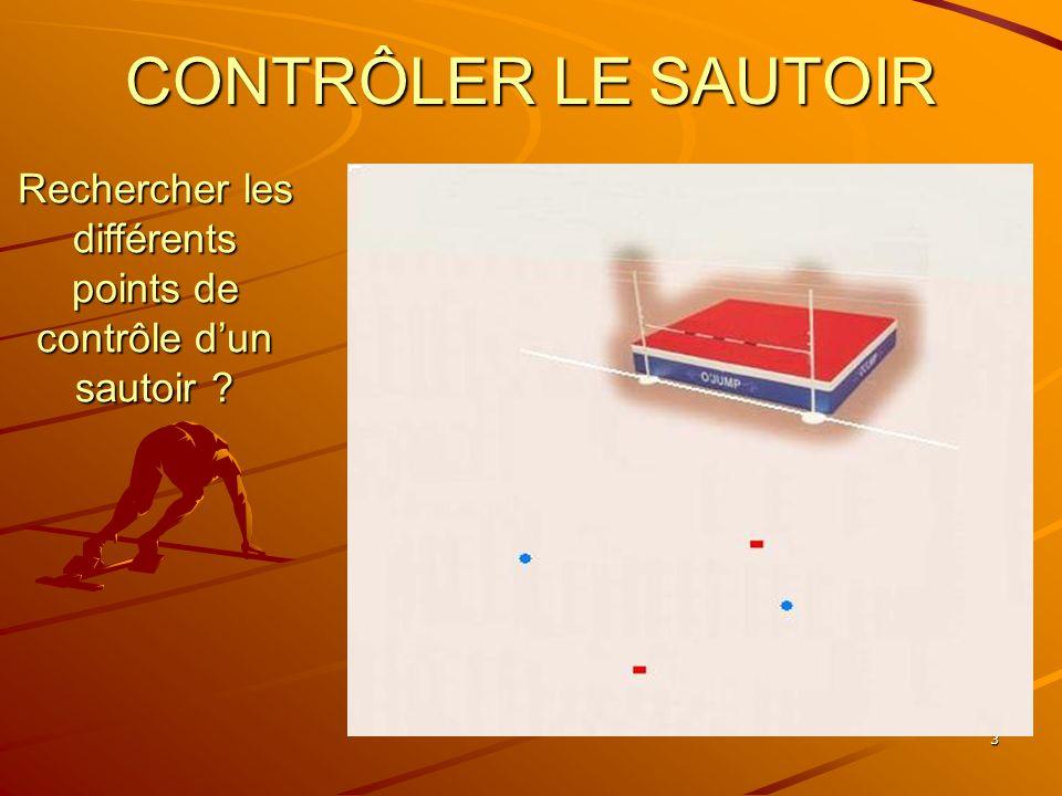 3 CONTRÔLER LE SAUTOIR Rechercher les différents points de contrôle dun sautoir ?