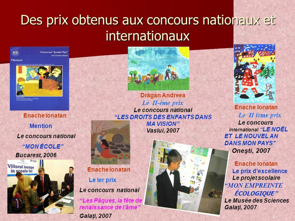 Des prix obtenus aux concours nationaux et internationaux Enache Ionatan Le II ième prix Le concours international LE NOËL ET LE NOUVEL AN DANS MON PA