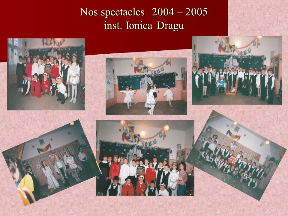 Nos spectacles 2004 – 2005 inst. Ionica Dragu