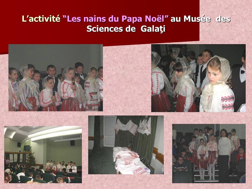 Lactivité Les nains du Papa Noël au Musée des Sciences de Galaţi