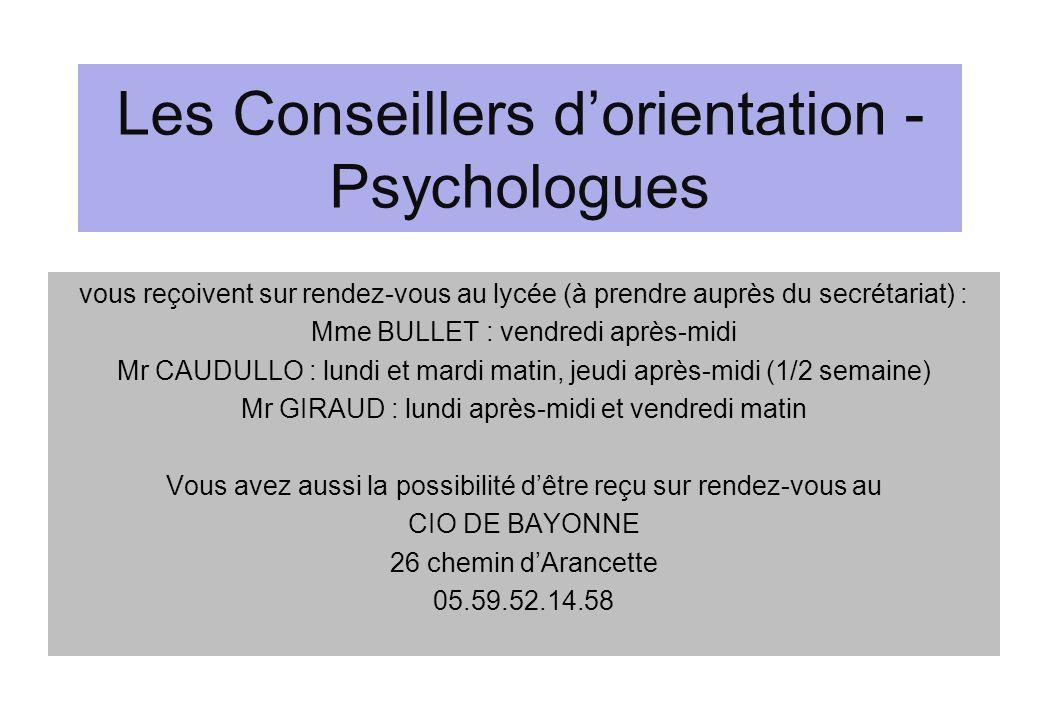 Les Conseillers dorientation - Psychologues vous reçoivent sur rendez-vous au lycée (à prendre auprès du secrétariat) : Mme BULLET : vendredi après-mi