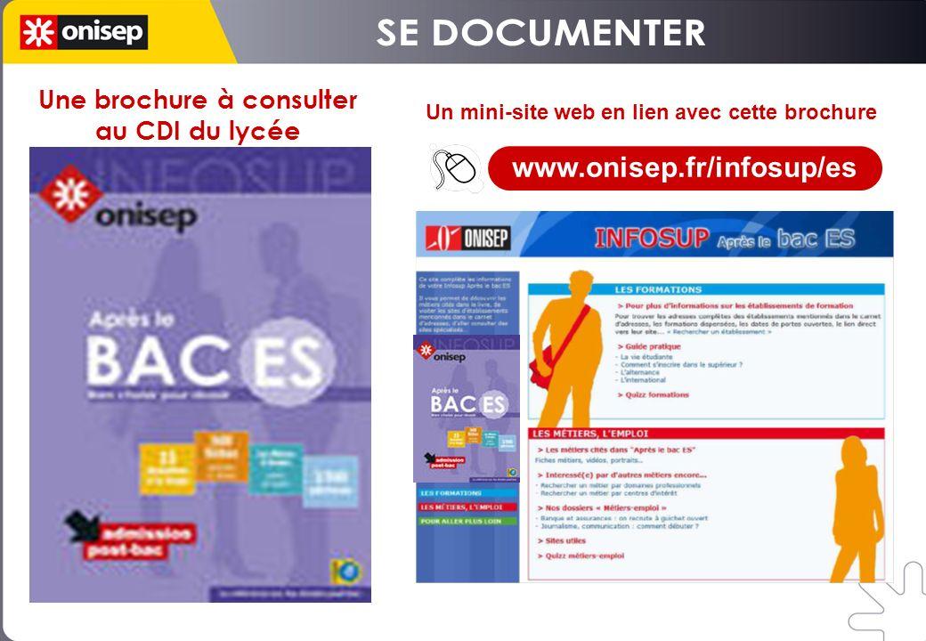 Un mini-site web en lien avec cette brochure Une brochure à consulter au CDI du lycée www.onisep.fr/infosup/es