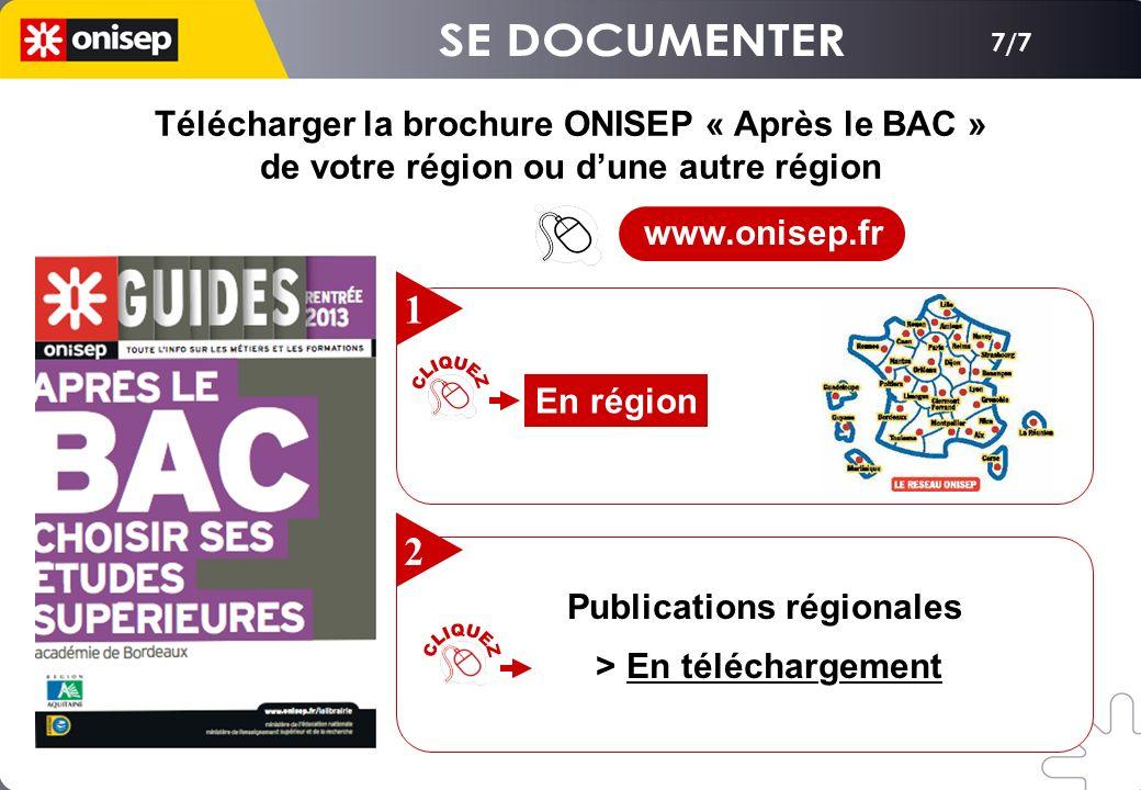 7/7 Télécharger la brochure ONISEP « Après le BAC » de votre région ou dune autre région Télécharger la brochure ONISEP « Après le BAC » de votre régi