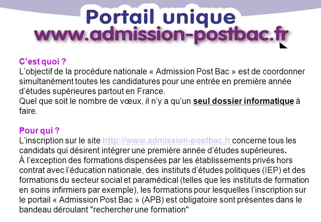 Cest quoi ? Lobjectif de la procédure nationale « Admission Post Bac » est de coordonner simultanément toutes les candidatures pour une entrée en prem