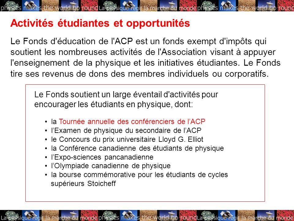 Activités étudiantes et opportunités Le Fonds d'éducation de l'ACP est un fonds exempt d'impôts qui soutient les nombreuses activités de l'Association