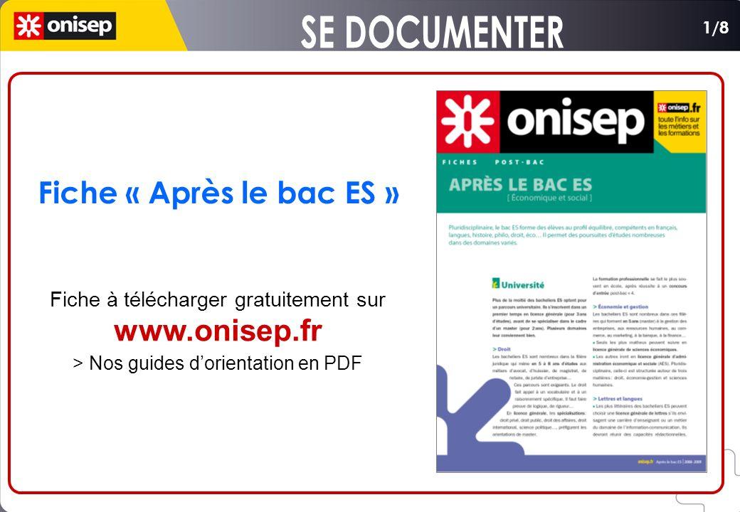 Fiche « Après le bac ES » Fiche à télécharger gratuitement sur www.onisep.fr > Nos guides dorientation en PDF 1/8