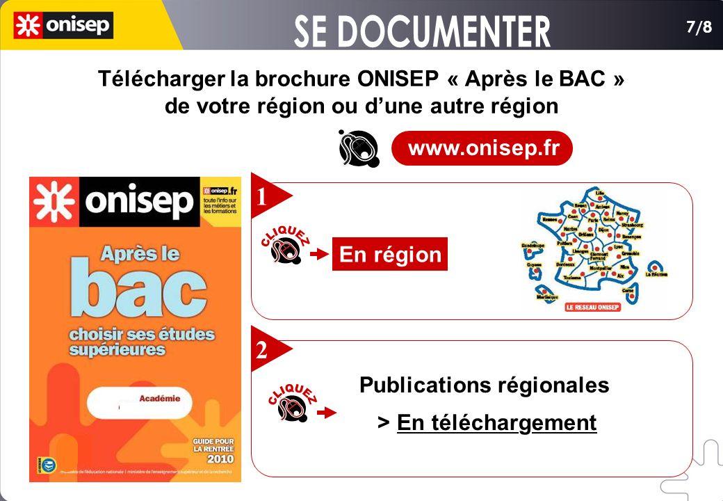 Télécharger la brochure ONISEP « Après le BAC » de votre région ou dune autre région En région 1 Publications régionales > En téléchargement 2 7/8 www