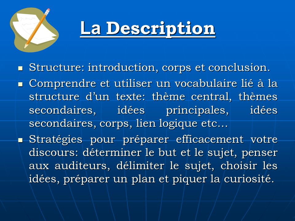 La Description Structure: introduction, corps et conclusion.