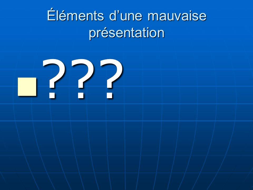 Éléments dune mauvaise présentation ??? ???