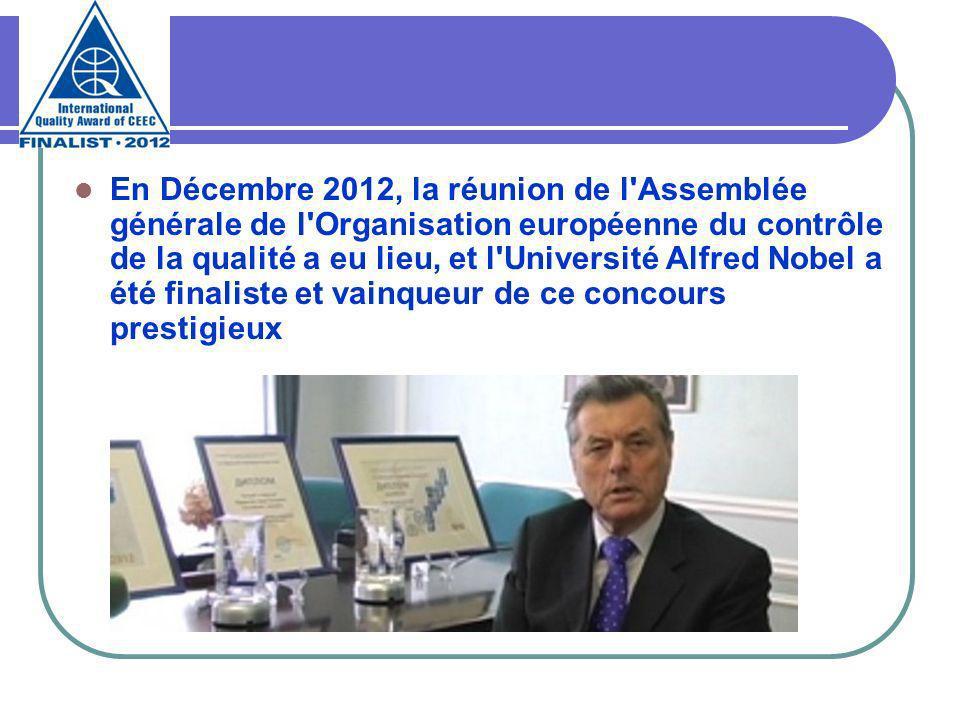 En Décembre 2012, la réunion de l'Assemblée générale de l'Organisation européenne du contrôle de la qualité a eu lieu, et l'Université Alfred Nobel a