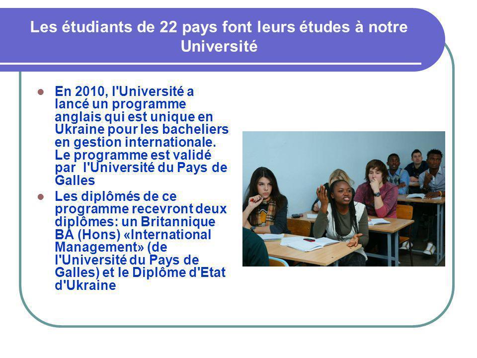 Les étudiants de 22 pays font leurs études à notre Université En 2010, l'Université a lancé un programme anglais qui est unique en Ukraine pour les ba