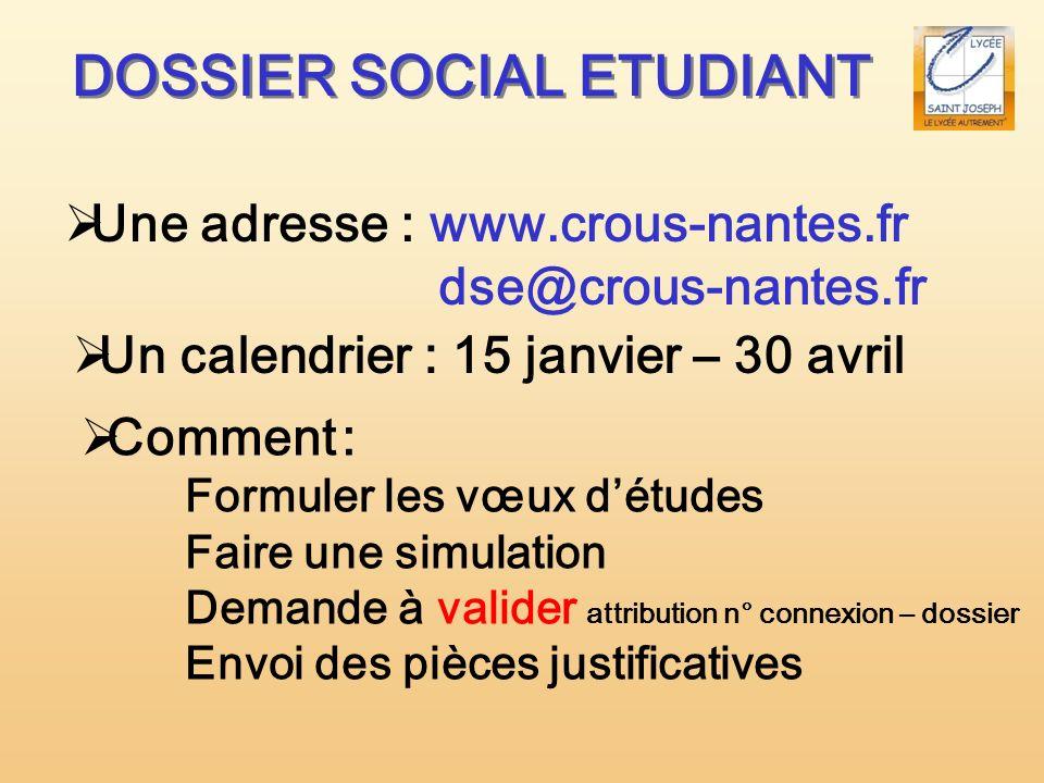 DOSSIER SOCIAL ETUDIANT Une adresse : www.crous-nantes.fr dse@crous-nantes.fr Un calendrier : 15 janvier – 30 avril Comment : Formuler les vœux détude