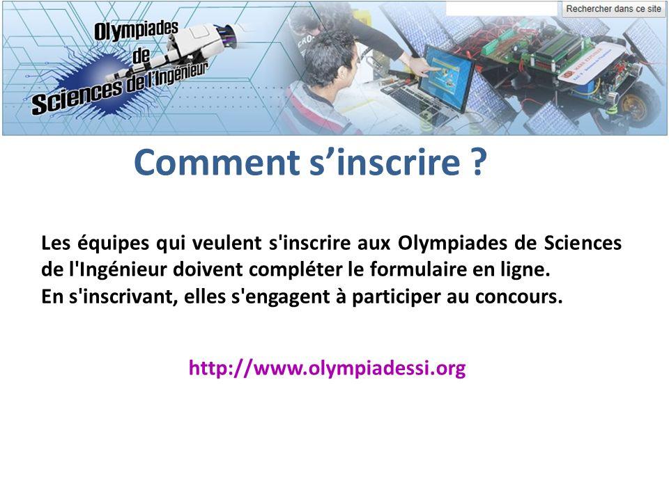 Comment sinscrire ? Les équipes qui veulent s'inscrire aux Olympiades de Sciences de l'Ingénieur doivent compléter le formulaire en ligne. En s'inscri