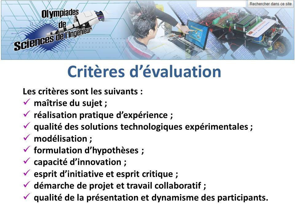 Critères dévaluation Les critères sont les suivants : maîtrise du sujet ; réalisation pratique dexpérience ; qualité des solutions technologiques expé