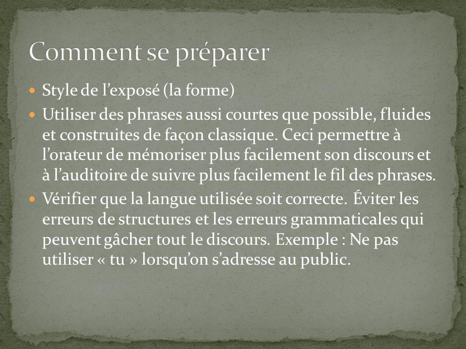 Style de lexposé (la forme) Utiliser des phrases aussi courtes que possible, fluides et construites de façon classique.