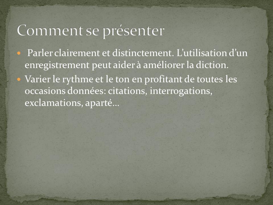 Parler clairement et distinctement.