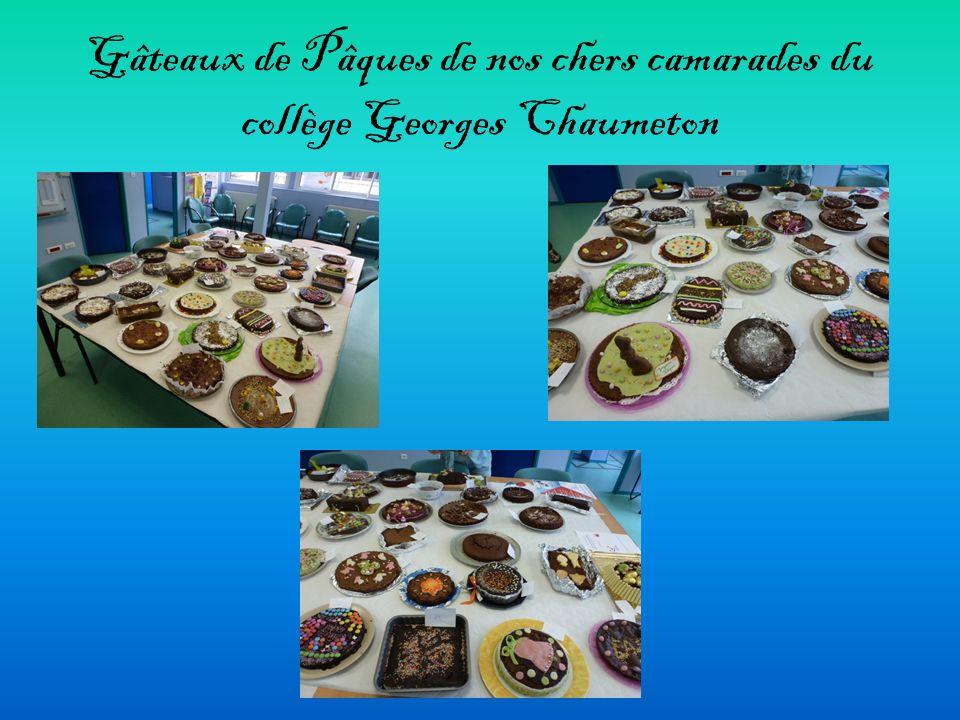 Gâteaux de Pâques de nos chers camarades du collège Georges Chaumeton