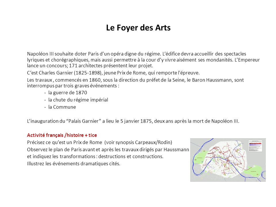 Le Foyer des Arts Napoléon III souhaite doter Paris dun opéra digne du régime. Lédifice devra accueillir des spectacles lyriques et chorégraphiques, m