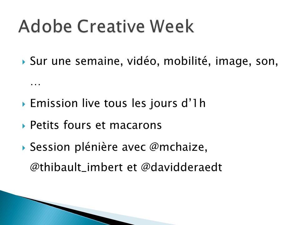 Sur une semaine, vidéo, mobilité, image, son, … Emission live tous les jours d1h Petits fours et macarons Session plénière avec @mchaize, @thibault_imbert et @davidderaedt