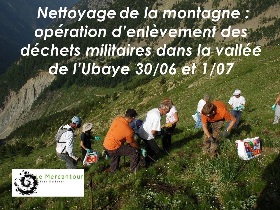 - Nettoyage de la montagne : opération denlèvement des déchets militaires dans la vallée de lUbaye 30/06 et 1/07