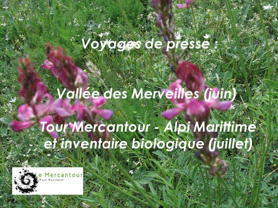 - Voyages de presse : Vallée des Merveilles (juin) Tour Mercantour - Alpi Marittime et inventaire biologique (juillet) -