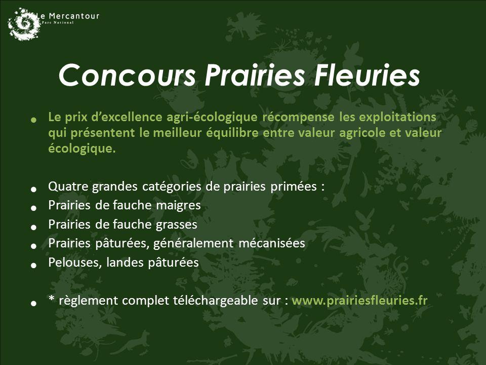 Concours Prairies Fleuries Le prix dexcellence agri-écologique récompense les exploitations qui présentent le meilleur équilibre entre valeur agricole et valeur écologique.