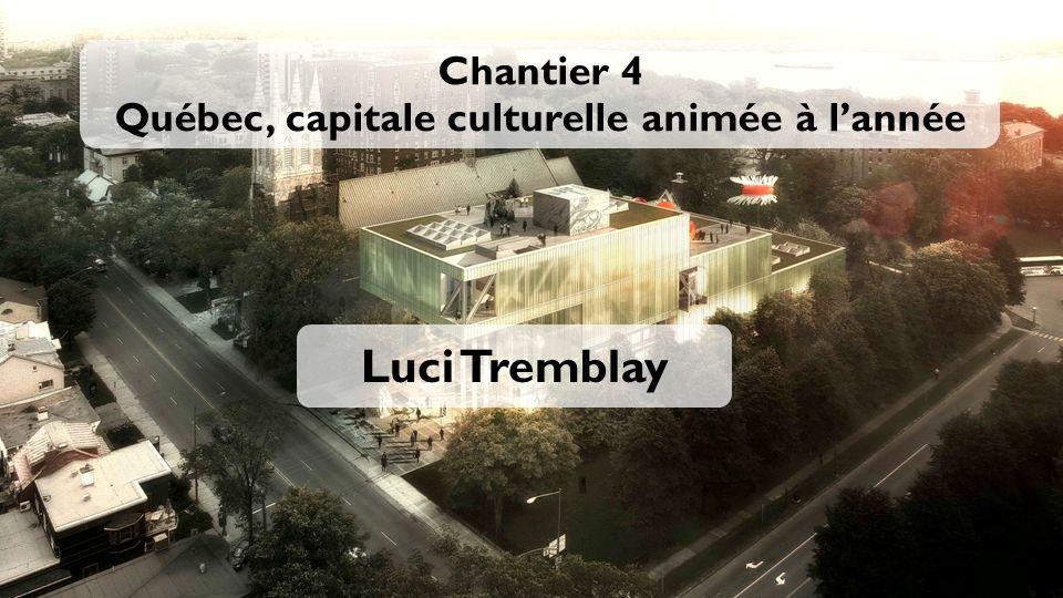 Chantier 4 Québec, capitale culturelle animée à lannée Luci Tremblay