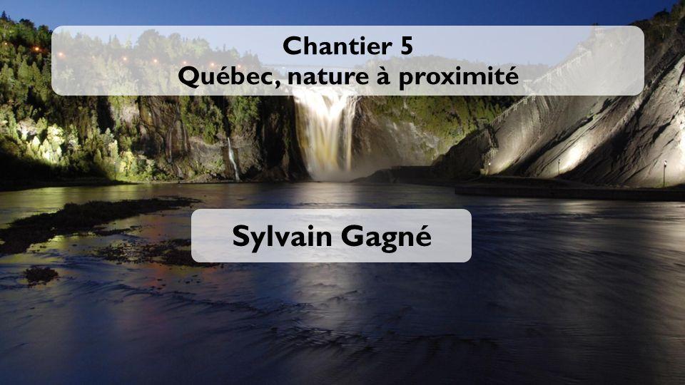 Chantier 5 Québec, nature à proximité Sylvain Gagné