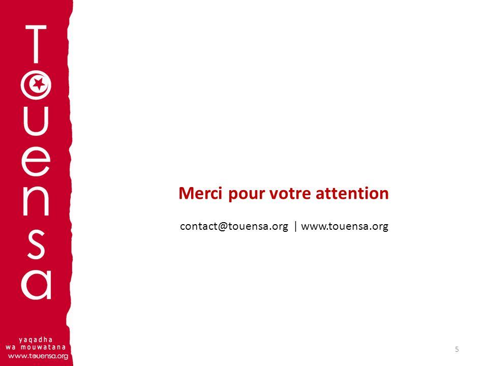 5 Merci pour votre attention contact@touensa.org | www.touensa.org