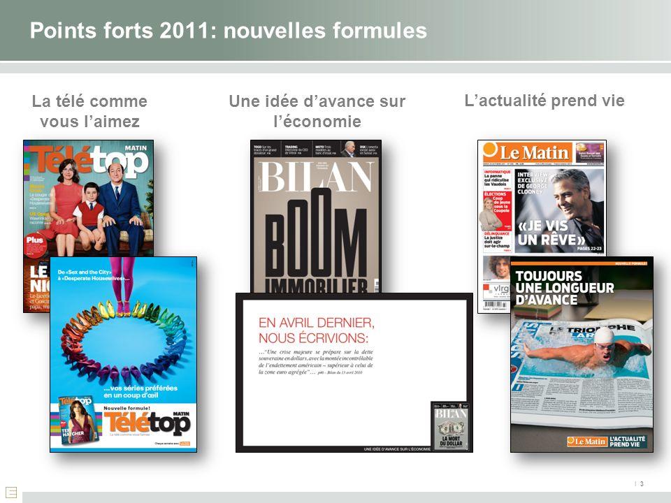 I 3 Points forts 2011: nouvelles formules La télé comme vous laimez Une idée davance sur léconomie Lactualité prend vie