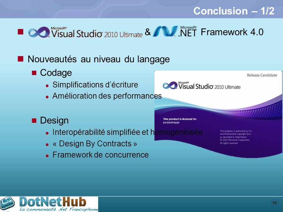50 Conclusion – 1/2 & Framework 4.0 Nouveautés au niveau du langage Codage Simplifications décriture Amélioration des performances Design Interopérabi