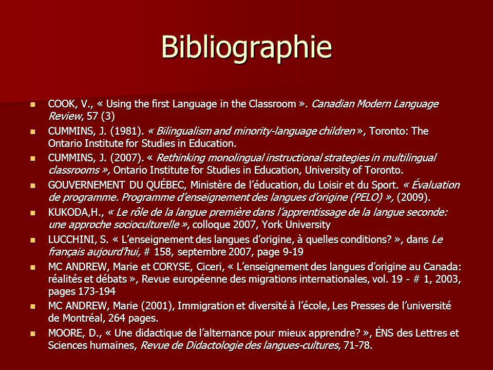 Bibliographie COOK, V., « Using the first Language in the Classroom ». Canadian Modern Language Review, 57 (3) COOK, V., « Using the first Language in