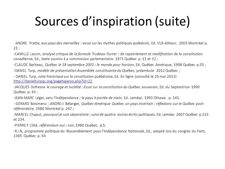 Sources dinspiration (suite) -ANDRE Pratte, aux pays des merveilles : essai sur les mythes politiques québécois, Ed. VLB éditeur, 2003 Montréal p. 21