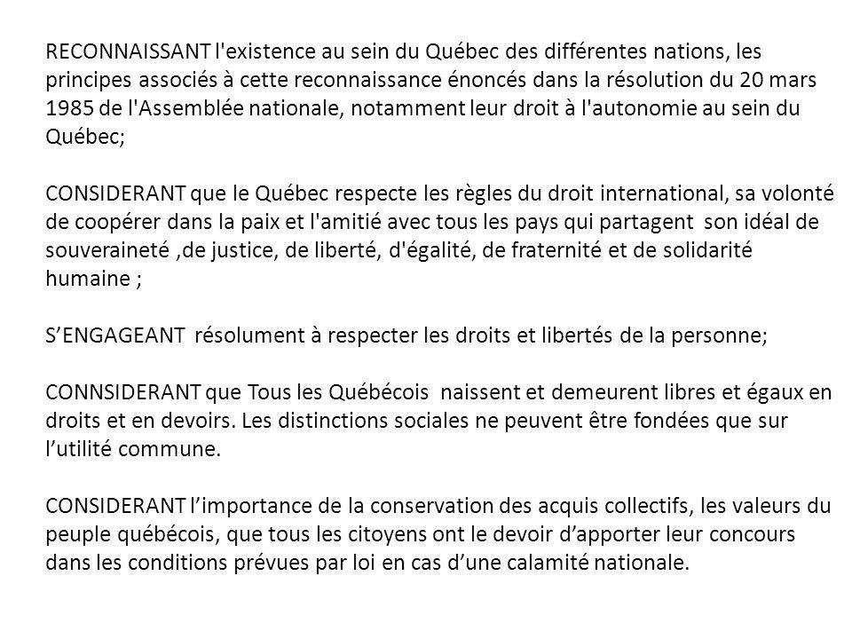 RECONNAISSANT l'existence au sein du Québec des différentes nations, les principes associés à cette reconnaissance énoncés dans la résolution du 20 ma