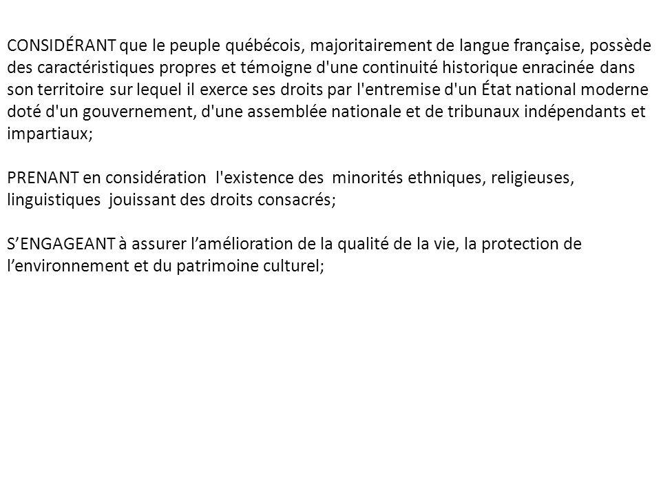 CONSIDÉRANT que le peuple québécois, majoritairement de langue française, possède des caractéristiques propres et témoigne d'une continuité historique