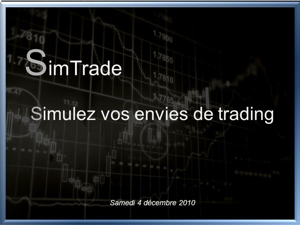 S imTrade Simulez vos envies de trading Samedi 4 décembre 2010