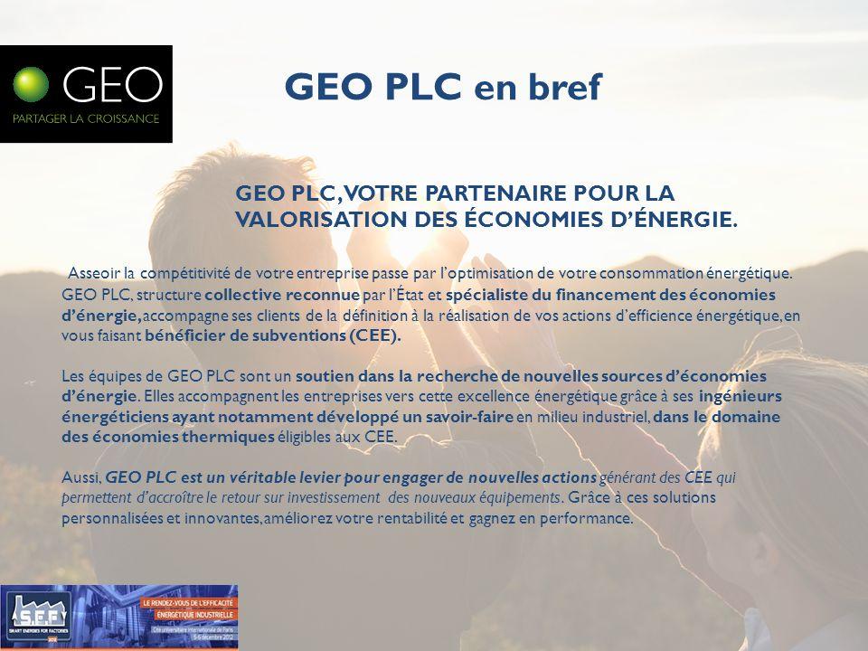 GEO PLC, VOTRE PARTENAIRE POUR LA VALORISATION DES ÉCONOMIES DÉNERGIE.