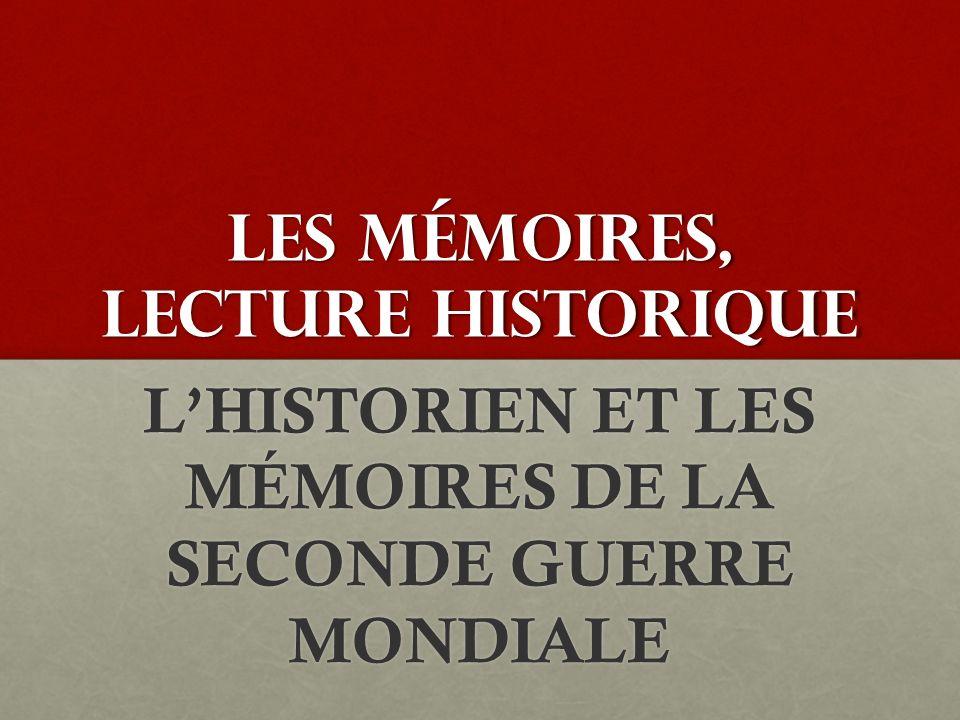 LES MÉMOIRES, LECTURE HISTORIQUE LHISTORIEN ET LES MÉMOIRES DE LA SECONDE GUERRE MONDIALE