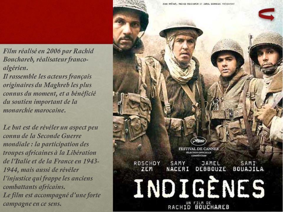 Film réalisé en 2006 par Rachid Bouchareb, réalisateur franco- algérien. Il rassemble les acteurs français originaires du Maghreb les plus connus du m
